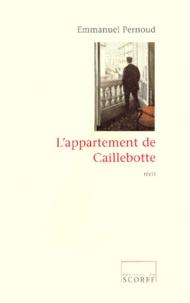 Emmanuel Pernoud - L'appartement de Caillebotte - Récit.