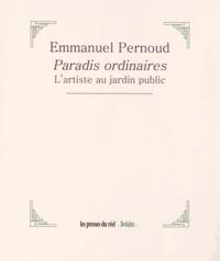Emmanuel Pernoud - Paradis ordinaires - L'artiste au jardin public.