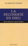 Emmanuel Perrier - La fécondité en Dieu - La puissance notionnelle dans la Trinité selon saint Thomas d'Aquin.