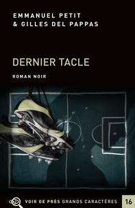 Emmanuel Petit et Gilles Del Pappas - Dernier Tacle.