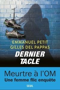 Emmanuel Petit et Gilles Del Pappas - Dernier tacle - Une enquête de la commissaire Clémentine Paccini.