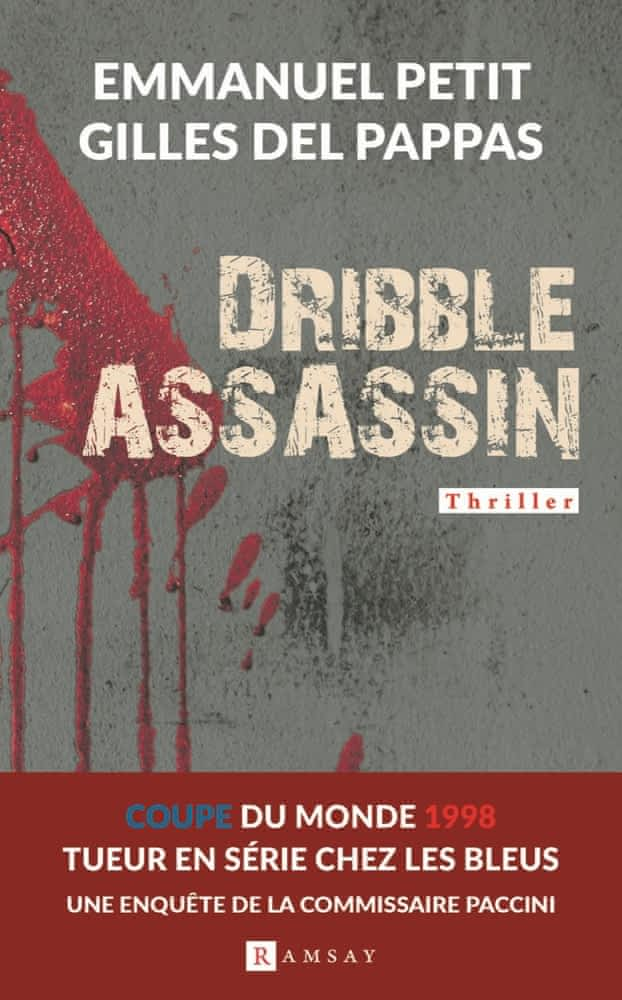 https://products-images.di-static.com/image/emmanuel-petit-dribble-assassin-tueur-en-serie-chez-les-bleus-une-enquete-de-la-commissaire-paccini/9782812202452-475x500-2.jpg
