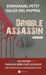 Emmanuel Petit et Gilles Del Papas - Dribble assassin - Tueur en série chez les bleus.