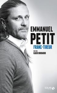 Emmanuel Petit - Franc-tireur.