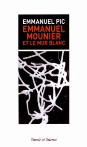 Emmanuel Pic - Emmanuel Mounier et le mur blanc.