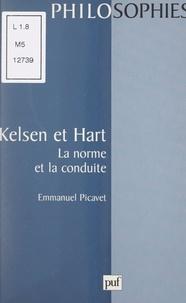 Emmanuel Picavet et Ali Benmakhlouf - Kelsen et Hart - La norme et la conduite.