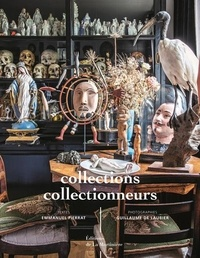 Emmanuel Pierrat et Guillaume de Laubier - Collections, collectionneurs.