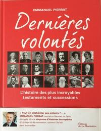Dernières volontés - Lhistoire des plus incroyables testaments et successions.pdf