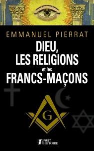 Emmanuel Pierrat - Dieu, les religions et les francs-maçons.