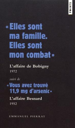 """""""Elles sont ma famille, elles sont mon combat"""" (L'affaire de Bobigny) suivi de """"Vous avez trouvé 11,9 mg d'arsenic (L'affaire Besnard)"""