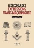 Emmanuel Pierrat - Le décodeur des expressions franc-maçonniques.