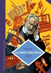 Emmanuel Pierrat et Fabrice Neaud - Le droit d'auteur - Un dispositif de protection des oeuvres.