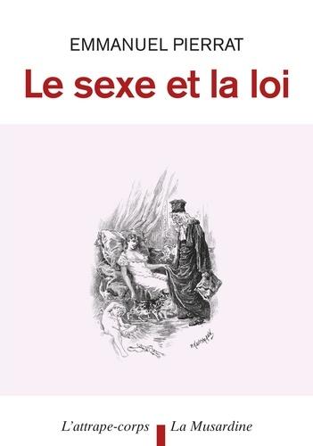 Le sexe et la loi - Emmanuel Pierrat - Format PDF - 9782842716479 - 9,49 €