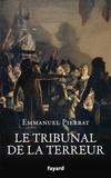 Emmanuel Pierrat - Le tribunal de la Terreur.