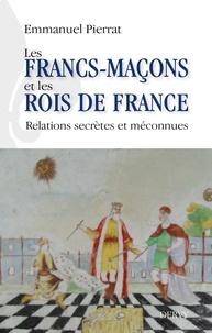 Téléchargement gratuit e livres pdf Les francs-maçons et les rois de France  - Relations secrètes et méconnues PDB