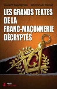 Emmanuel Pierrat et Laurent Kupferman - Les grands textes de la franc-maçonnerie décryptés.