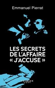 """Emmanuel Pierrat - Les secrets de l'affaire """"J'accuse """"."""