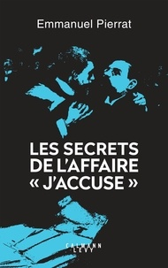 "Emmanuel Pierrat - Les secrets de l'affaire ""J'accuse !...""."