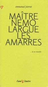 Emmanuel Pierrat - Maitre nemo largue les amarres.