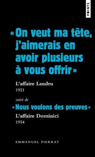 Emmanuel Pierrat - On veut ma tête, j'aimerais en avoir plusieurs à vous offrir - L'affaire Landru, 1921.