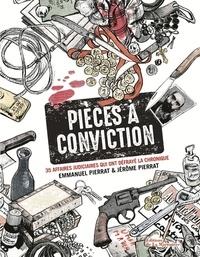 Emmanuel Pierrat et Jérôme Pierrat - Pièces à conviction - 35 affaires judiciaires qui ont défrayé la chronique.
