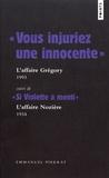 """Emmanuel Pierrat - """"Vous injuriez une innocente"""" (L'affaire Grégory) suivi de """"Si Violette a menti"""" (L'affaire Nozière)."""