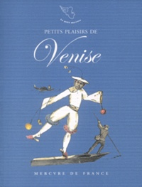 Emmanuel Pierre et François Motte - Petits Plaisirs de Venise - Carnet de voyage.