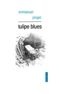 Emmanuel Pinget - Tulipe blues.