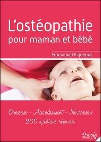 Ostéopathie pour maman et bébé - Grossesse - Accouchement - Nourrisson. 200 Questions-réponses.pdf