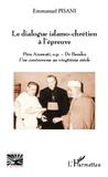 Emmanuel Pisani - Le dialogue islamo-chrétien à l'épreuve - Père Anawati, o.p. - Dr Baraka ; Une controverse au vingtième siècle.