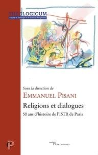 Emmanuel Pisani - Religions et dialogues - 50 ans d'histoire de l'ISTR de Paris.