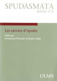Emmanuel Plantade et Daniel Vallat - Les savoirs d'Apulée.
