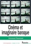 Emmanuel Plasseraud - Cinéma et imaginaire baroque.