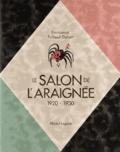 Emmanuel Pollaud-Dulian - Le Salon de l'araignée et les aventuriers du livre illustré - 1920-1930.