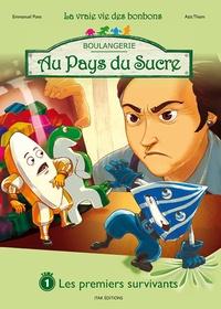 Emmanuel Pons - Au pays du sucre Tome 1 : Les premiers survivants.
