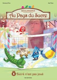 Emmanuel Pons - Au pays du sucre Tome 6 : Sucré n'est pas joué.
