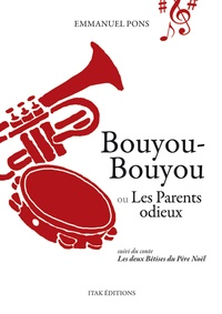 Emmanuel Pons - Bouyou-Bouyou ou Les parents odieux.