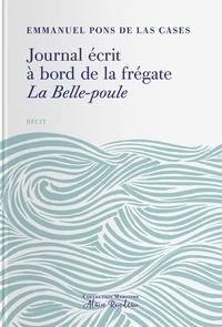 Emmanuel Pons de las Cases - Journal écrit à bord de la frégate La Belle Poule.