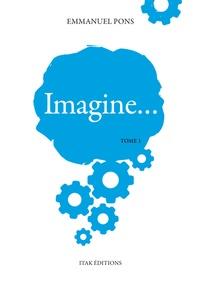 Emmanuel Pons - Imagine Tome 1 : .
