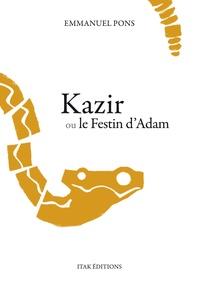 Emmanuel Pons - Kazir ou le festin d'Adam.
