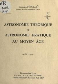 Emmanuel Poulle - Astronomie théorique et astronomie pratique au Moyen Âge - Conférence donnée au Palais de la découverte le 3 juin 1967.