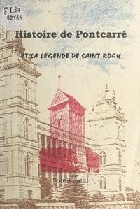 Emmanuel Pouthé et Norbert Alise - Histoire de Pontcarré et la légende de Saint Roch - Recherches historiques sur le village. La statue et la relique de Saint Roch.