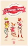 Emmanuel Prelle et Emmanuel Vincenot - L'élevage des enfants.