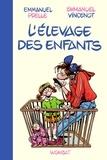 Emmanuel Prelle et Emmanuel Vincenot - L'élevage des enfants - Guide professionnel pour parents amateurs.
