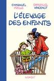 Emmanuel Prelle et Emmanuel Vincenot - L'Elevage des enfants - Guide professionnel pour parents amateurs.
