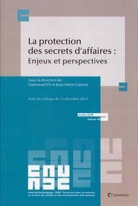 Emmanuel Py et Jean-Marie Garinot - La protection des secrets d'affaires : enjeux et perspectives.
