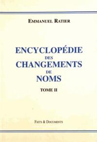 Emmanuel Ratier - Encyclopédie des changements de noms - Tome 2.