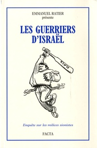 Emmanuel Ratier - Les guerriers d'Israël - Enquête sur les milices sionistes.