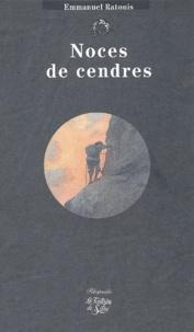 Emmanuel Ratouis - Noces de cendres.