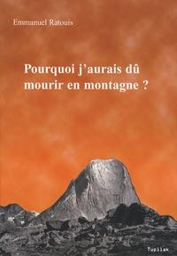 Téléchargement de livres audio sur ipod touch Pourquoi j'aurais dû mourir en montagne ?  - Une approche transgénérationnelle de la prise de risque par Emmanuel Ratouis MOBI CHM PDF en francais 9782952605823